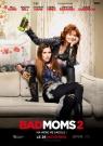 Bad Moms 2 - Affiche